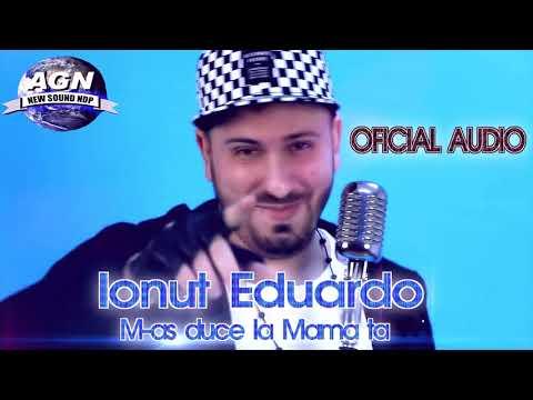 Ionut Eduardo - M-as duce la Mama ta (Oficial Audio)
