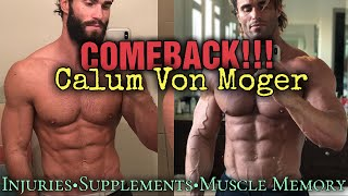 Calum Von Moger- How did he do it? Injuries, Massive Comeback, His Supplements Vid,  Muscle Memory