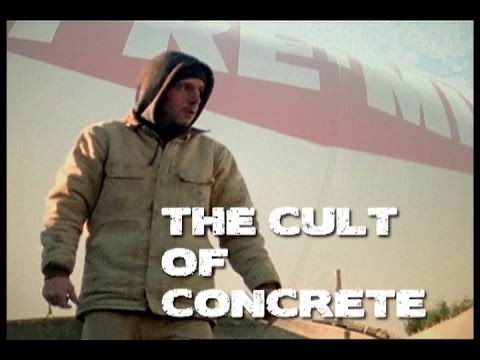 The Cult of Concrete