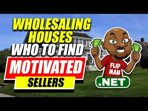 How to Find Motivated Sellers for Wholesaling Houses | Who Are Motivated Sellers