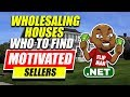 How to Find Motivated Sellers for Wholesaling Houses Who Are Motivated Sellers