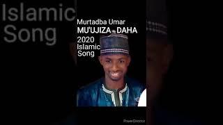 Murtada Umar Audio MUJIZA DAHA 2020
