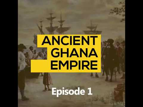 Ancient Ghana Empire Episode 1