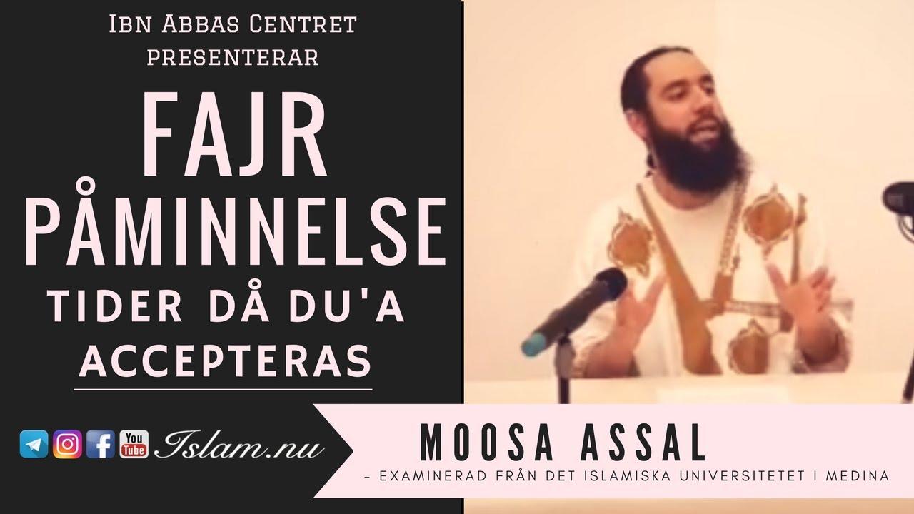 Tider då du'a accepteras | Fajr Påminnelse med Moosa Assal