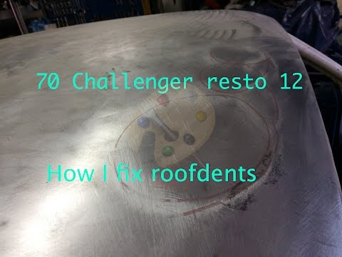70 Challenger restoration 12, roof repair, part 1, how to fix dents