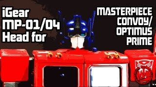 iGear H01 MP-01 / MP-04 CONVOY OPTIMUS PRIME animated head toy review