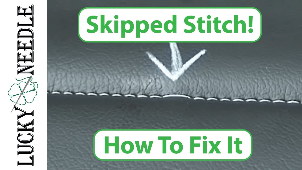 Upholstery Sewing Machine >> How to Fix a Skipped Stitch - Upholstery Tips and Tricks ...