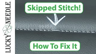 How to Fix a Skipped Stitch - Upholstery Tips and Tricks