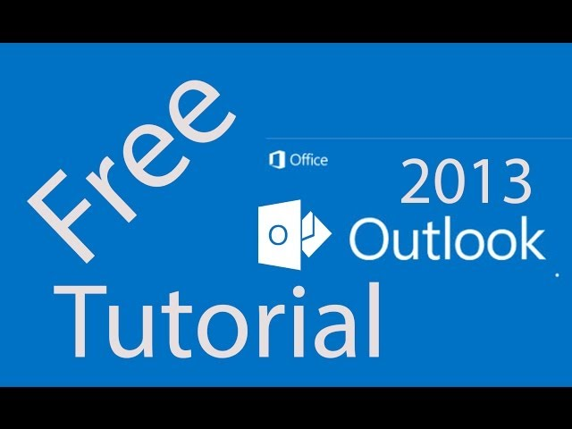 Outlook 2013 Tutorial