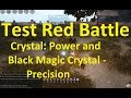 Test Red Battle. Crystal: Power and  Black Magic Crystal - Precision  15.06.2018