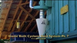 Home Built Cyclone Dust System Pt. 7