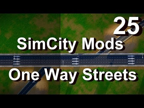 ★ SimCity 5 (2013) Mods #25 ►One Way Streets/Roundabouts/Ramps - UDoN by Xoxide◀[REVIEW]