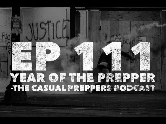 2020: Year of the Prepper - EP 111