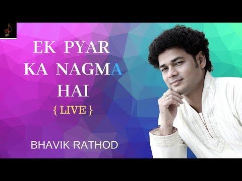 ek-pyar-ka-nagma-hai-|-bhavik-rathod-|-live-in-pune-2019