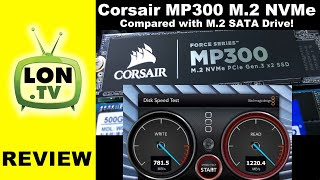 Corsair MP300 SSD Review: M.2 NVMe vs M.2 SATA Drive!