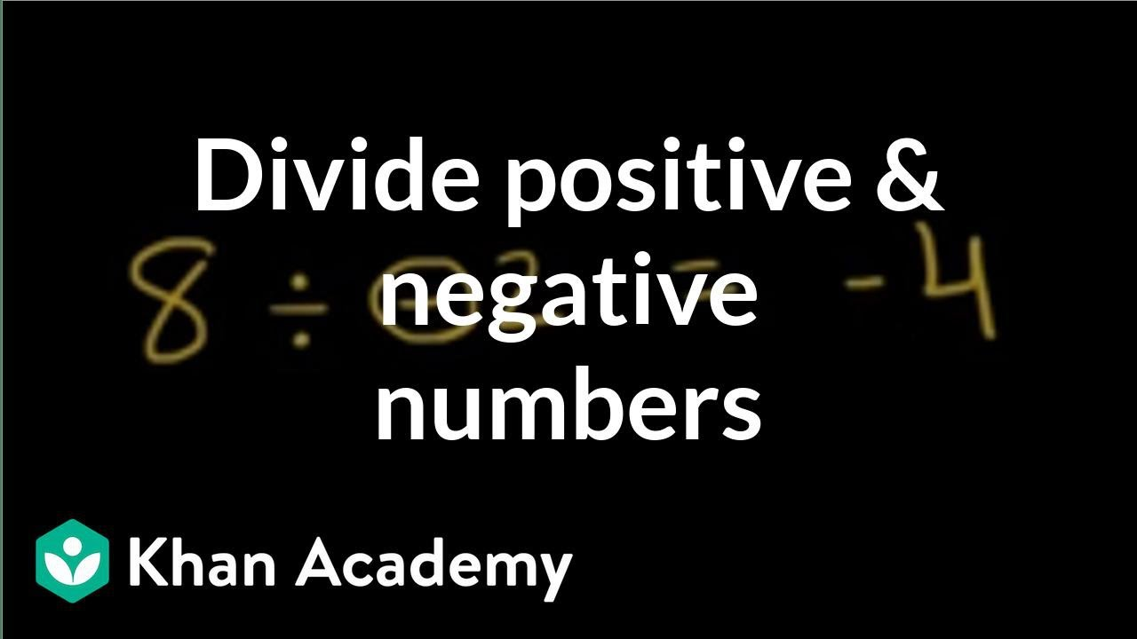 Dividing positive and negative numbers (video) | Khan Academy