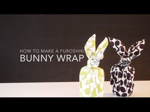 Instructions: How To Make A Furoshiki Bunny Wrap