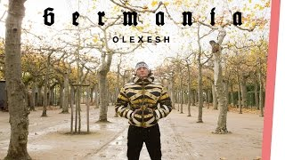 GERMANIA | Olexesh