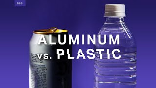 Is aluminum better than plastic? It's complicated.