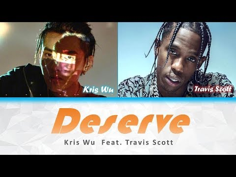 Kris Wu  Deserve ft Travis Scott Colour Coded Lyrics