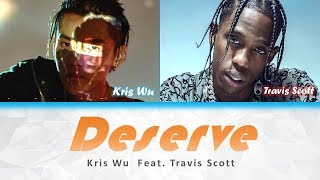 Kris Wu - Deserve ft. Travis Scott (Colour Coded Lyrics)