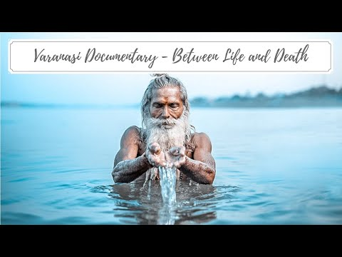 DOCUMENTARY India | VARANASI - Between LIFE and DEATH