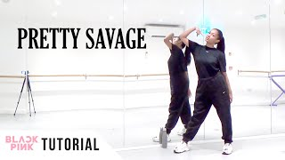 [FULL TUTORIAL] BLACKPINK - 'Pretty Savage' - Dance Tutorial - FULL EXPLANATION