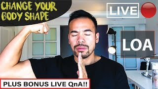 Lose Weight, Change Your Body Using LOA? + LIVE QnA🔴