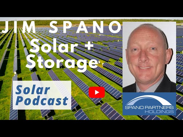 Jim Spano - Solar + Storage Value Stack | Microgrids | VPPs | Grid Resiliency | Solar Podcast Ep 90