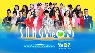 Sóng VieON – Đêm nhạc giải trí đỉnh cao quy tụ hàng trăm nghệ sĩ hot nhất showbiz Việt Nam hiện nay