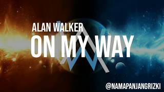 ON MY WAY - Alan Walker (Lyrics) Ft. Sabrina