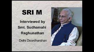 Sri M - Secret to good relationships? - Interviewed by Sudhamahi Reghunathan, Delhi Doordharshan