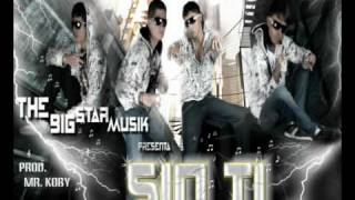 SIN TI - BIG STAR MUSIK (Produced By MR. KOBY) (2010)