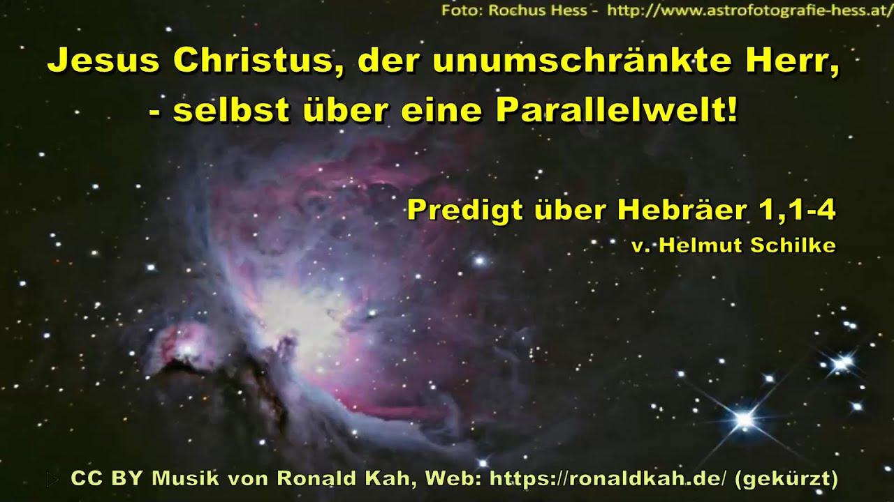 Jesus Christus, der unumschränkte Herr, - selbst über eine Parellelwelt!
