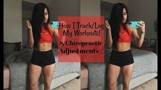How I Track/Log My Workouts || Chiro Adjustments Because I'm A Dunce