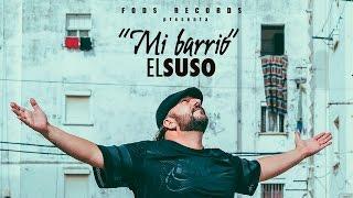 El Suso - Mi Barrio (Lyric Vídeo Oficial)