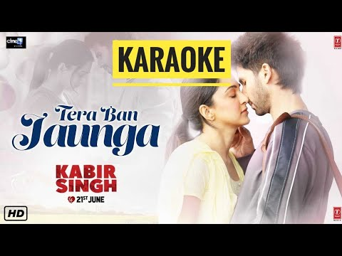 tera-ban-jaunga-(kabir-singh)---karaoke-with-lyrics-||-akhil-&-tulsi-kumar-||-bassermusic