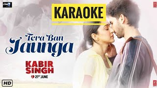 Tera Ban Jaunga Kabir Singh Karaoke With Lyrics Akhil & Tulsi Kumar BasserMusic