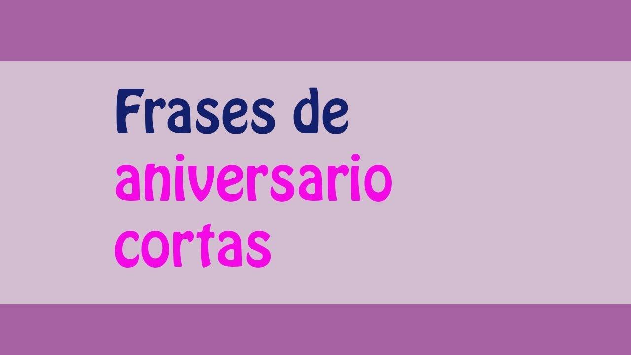 Frases De Aniversário: Las Mejores Frases De Aniversario Cortas!!