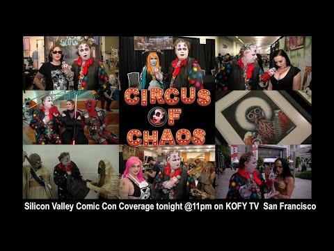 Circus of Chaos Show 1.9 Silicon valley Comic Con Coverage 2017