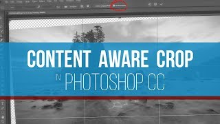 How to use Content Aware Crop in Photoshop