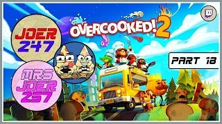 JoeR247 and MrsJoeR257 play Overcooked 2! Part 18 - Kitchen Nightmares!