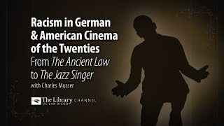 Racism in German and American Cinema of the Twenties: From The Ancient Law to The Jazz Singer