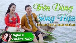 Tân Cổ Trên Dòng Sông Hậu - phương Thúy & Thanh Nhường