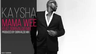 Kaysha - Mama wee (feat. Dorivaldo mix)