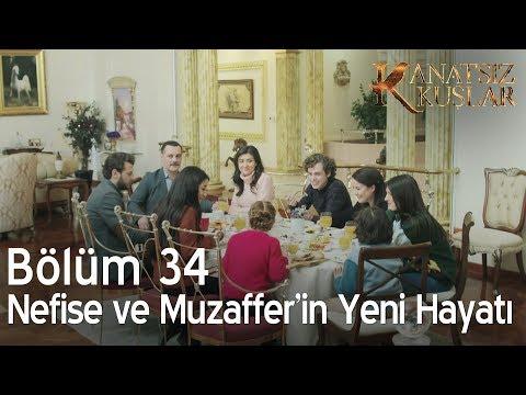 Kanatsız Kuşlar 34. Bölüm - Nefise ve Muzaffer'in yeni hayatı