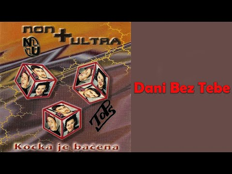 Non Plus Ultra  Dani bez tebe  Audio 1997