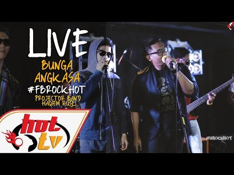 (LIVE) BUNGA ANGKASA - PROJECTOR BAND X HAQIEM RUSLI : FB ROCK HOT