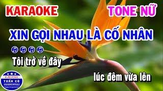 Karaoke Xin Gọi Nhau Là Cố Nhân | Nhạc Sống Tone Nữ | Karaoke Tuấn Cò