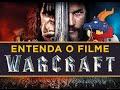 O que você precisa saber para entender o filme Warcraft - O Primeiro Encontro de Dois Mundos